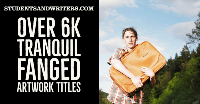 Read more about the article Over 6K Tranquil Fanged Artwork Titles