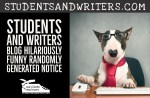 Students and Writers Blog Hilariously Funny Randomly Generated Notice