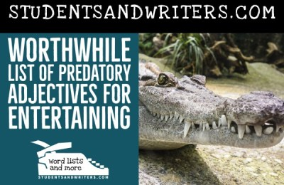 Read more about the article Worthwhile List of Predatory Adjectives for Entertaining