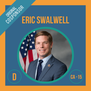 Representative Eric Swalwell, Cosponsor of the Student Borrower Bankruptcy Relief Act