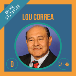 Representative Lou Correa, Cosponsor of the Student Borrower Bankruptcy Relief Act