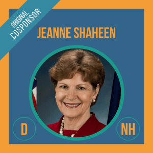 Senator Jeanne Shaheen, Cosponsor of the Student Borrower Bankruptcy Relief Act