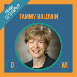 Senator Tammy Baldwin, Cosponsor of the Student Borrower Bankruptcy Relief Act