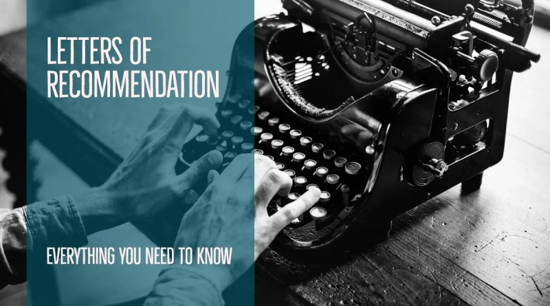 Letters of Recommendation: Everything you need to know