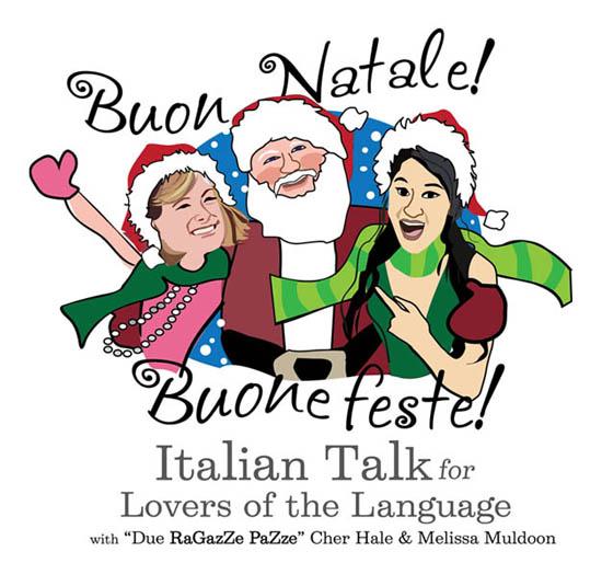 italian-podcast-buon-natale-buone-feste-italian-holiday-traditions-melissa-muldoon-cher-hale-rossella-rebonato-dianne-hales
