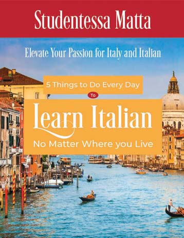 5 Things to Do Every Day to Learn Italian with Studentessa Matta