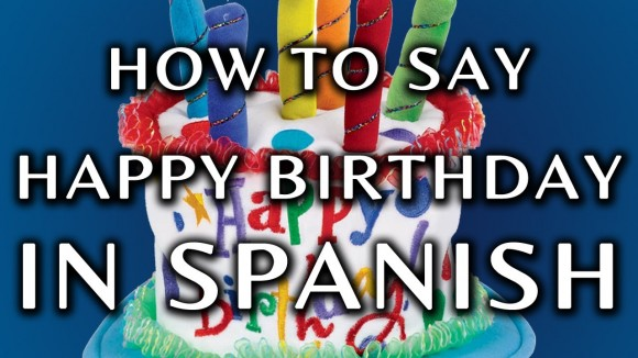 Happy Birthday Wishes In Spanish StudentsChillOut