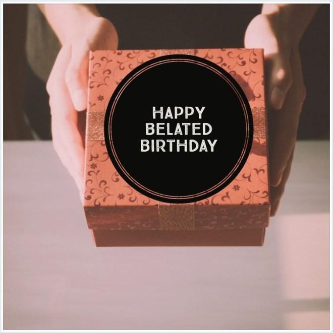 happy birthday wishes belated