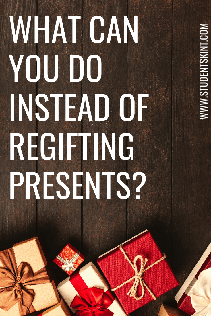 What can you do instead of regifting presents?