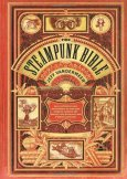 Couverture de The Steampunk Bible, de S.J. Chambers et Jeff VanderMeer, 2011