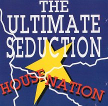 The Ultimate Seduction - House Nation