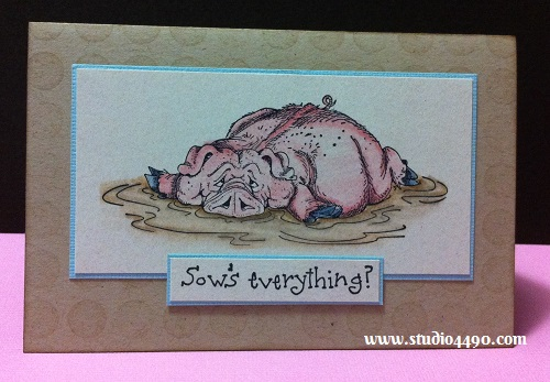 Sow's Everything? Materials used:  Stamps - Sow's Everything, Wallowing Pig (Art Impressions), Background (Stampin' Up!); Cardstock - American Crafts, Strathmore, and Tombow Dual Brush Markers.