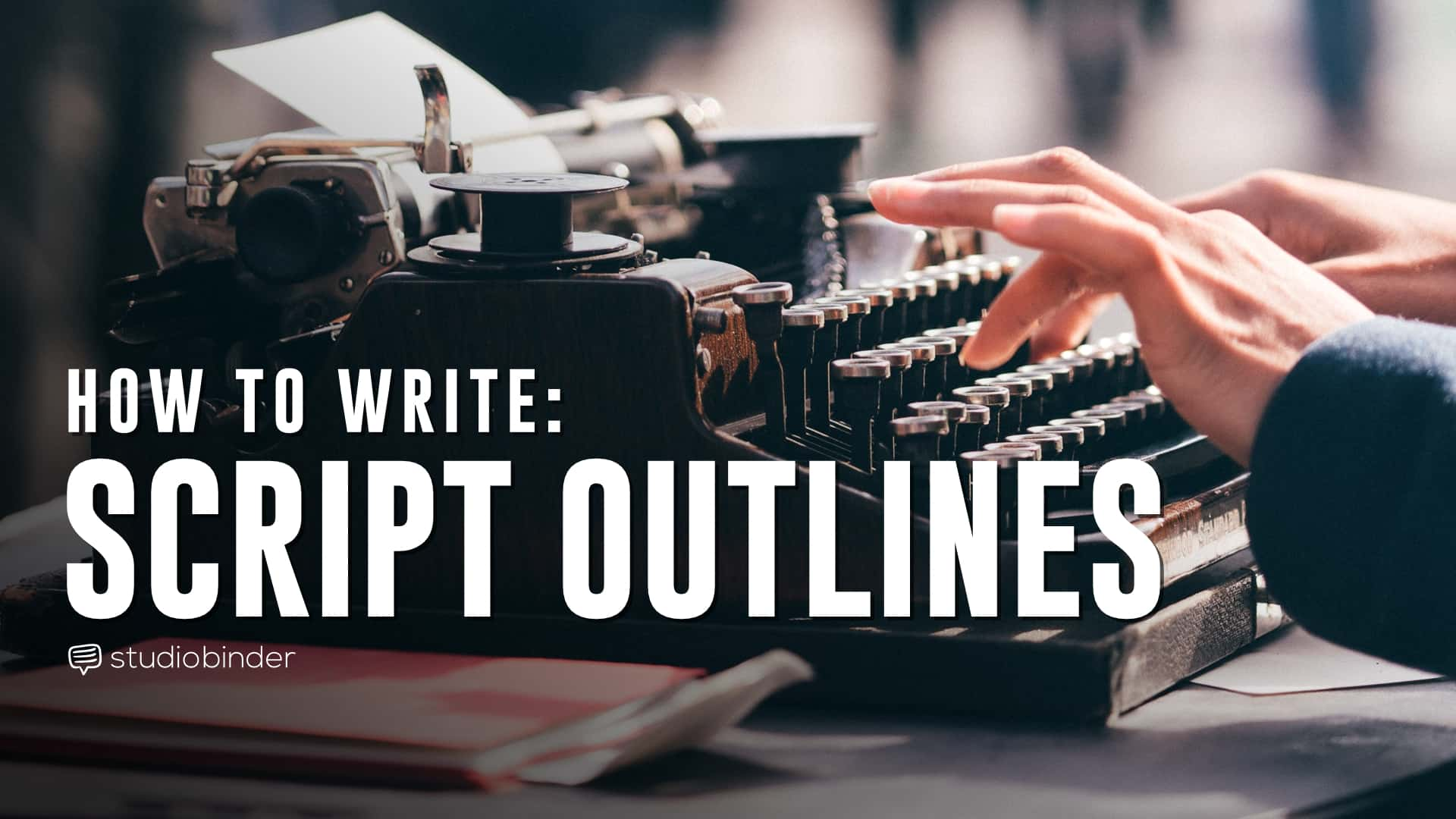 How To Write A Script Outline For Film And Tv Free