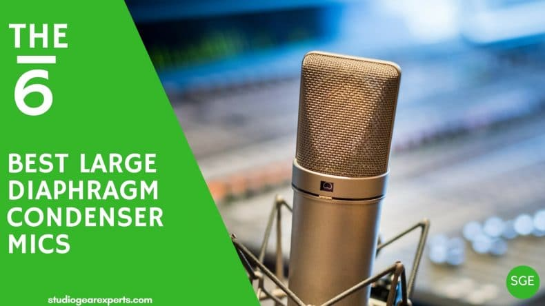 Best Large Diaphragm Condenser Microphones