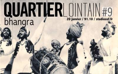 Quartier Lointain #9 – Bhangra