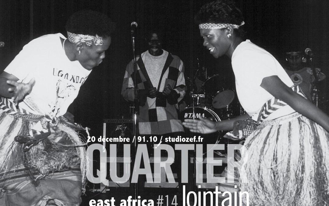Quartier Lointain #14 – East Africa
