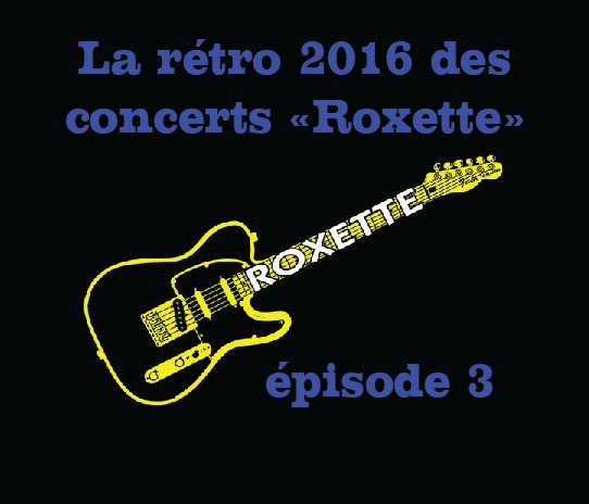 Roxette'List XXXL 2016 : part 3