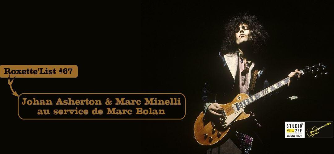 Roxette'List #67 : Johan Asherton et Marc Minelli au service de Marc Bolan & T. Rex