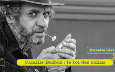 Roxette'List # 69 : Camille Bazbaz
