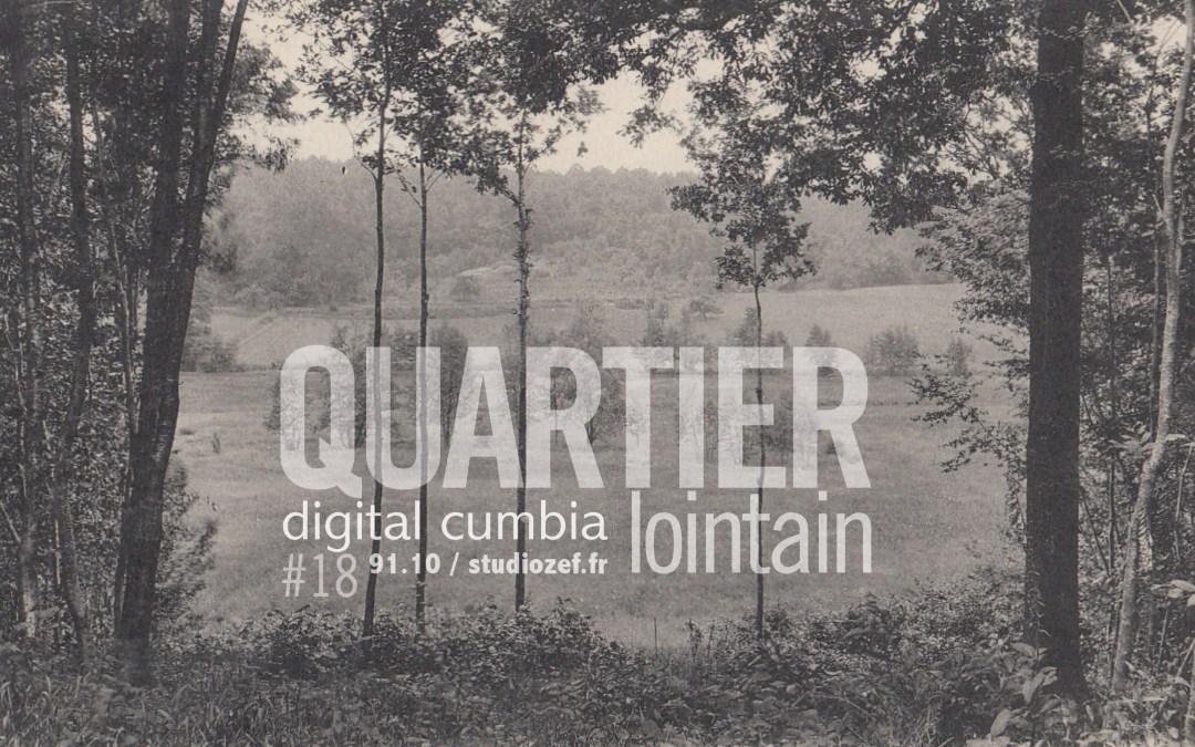 Quartier Lointain # Digital Cumbia