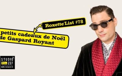 Roxette'List #78 : Gaspard Royant