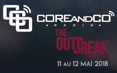 COREandCO radio S05E07 – Spéciale The Outbreak Metal Fest 2018 à Blois