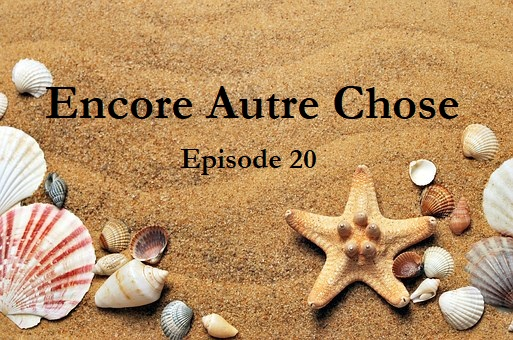 Encore Autre Chose Ep.20