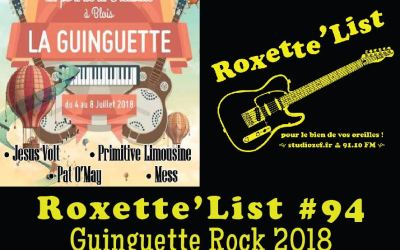 Roxette'List #94 : Guinguette Rock 2018