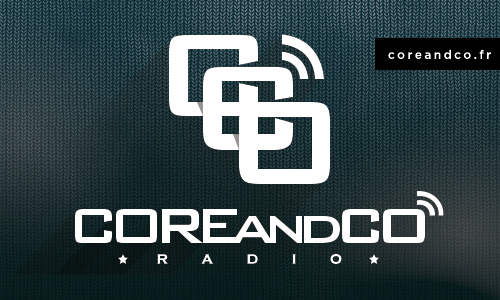 COREandCO radio S06P01 – Playlist / Micro off