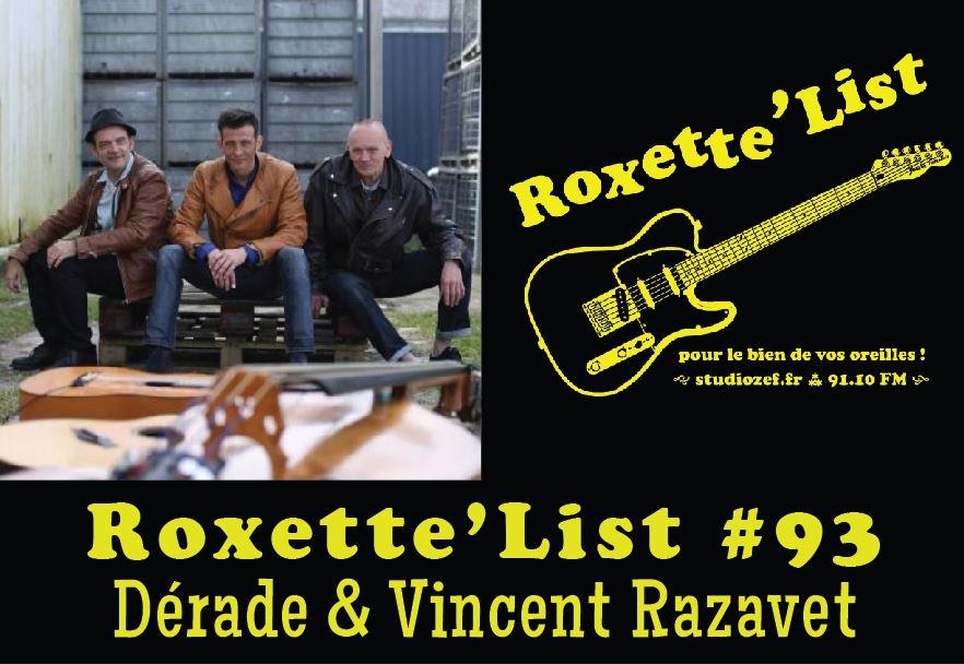 Roxette'List 93 : Dérade & Vincent Razavet