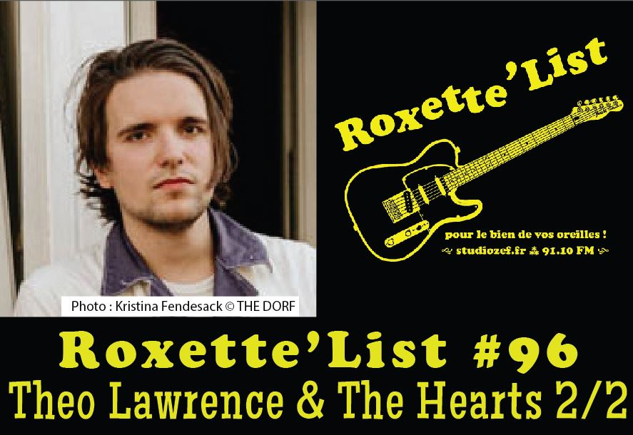Roxette'List #96 : Theo Lawrence and The Hearts (2/2)