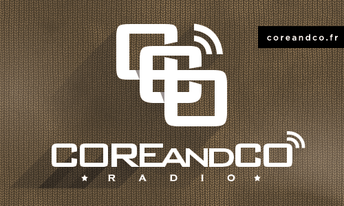 COREandCO radio S06P02 – Playlist / Micro off