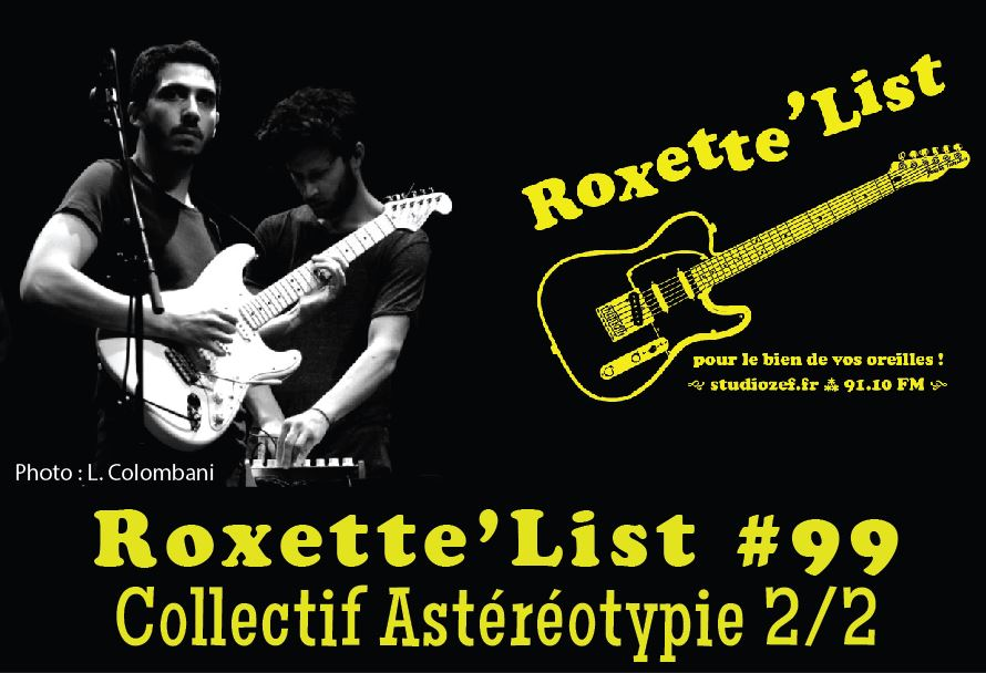 Roxette'List #99 : le collectif Astéréotypie