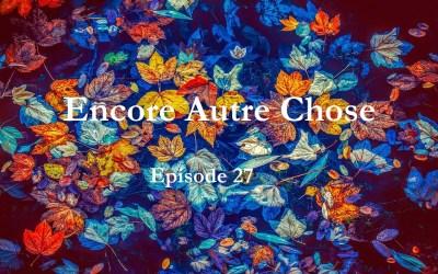 Encore Autre Chose – Ep. 27