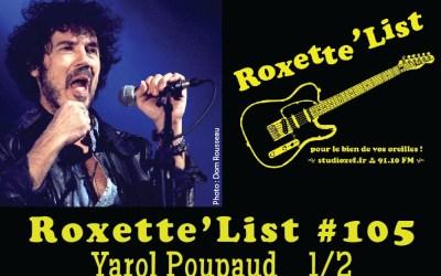 Roxette'List #105 : Yarol Poupaud