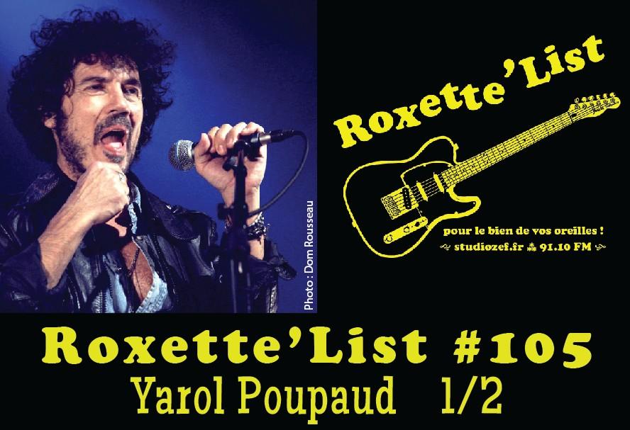 Roxette'List #105 : Yarol Poupaud (1/2)