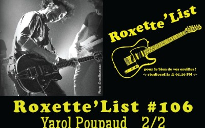 Roxette'List #106 : Yarol Poupaud