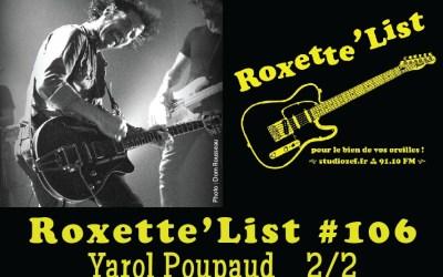 Roxette'List #106 : Yarol Poupaud (2/2)