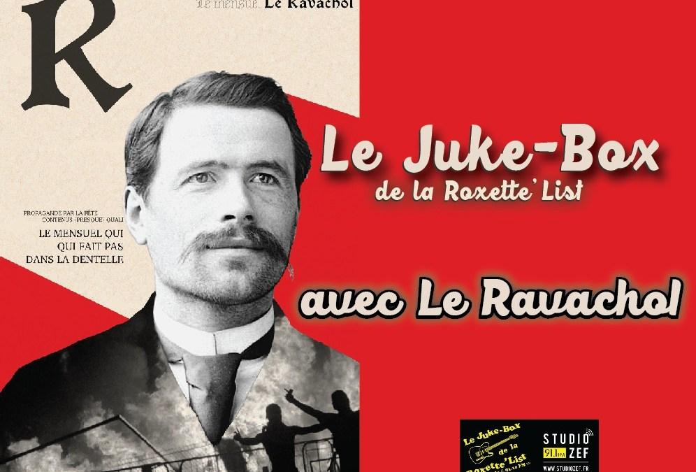 Le Juke-Box de la Roxette'List #12 : Le Ravachol