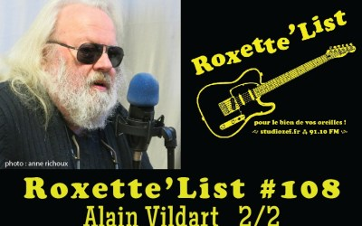 Roxette'List #108 : Alain Vidart