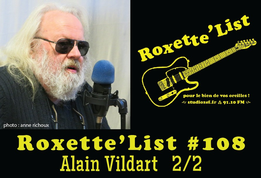 Roxette'List #108 : Alain Vidart (2/2)