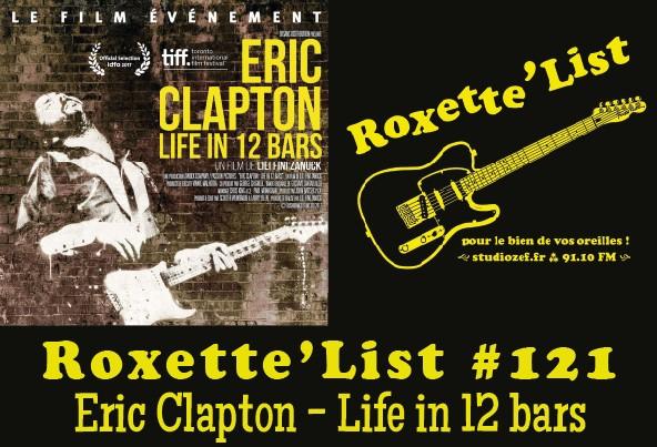 La Roxette'List #121 : Eric Clapton – Life In 12 Bars