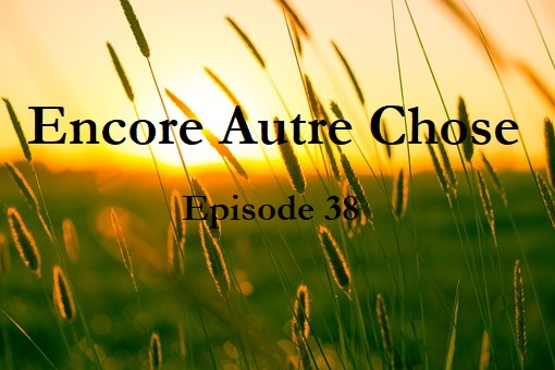 Encore Autre Chose – Ep.38