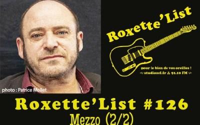Roxette'List #126 : Mezzo (2/2).