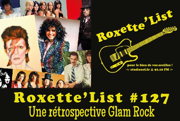 La Roxette'List #127 : le Glam Rock