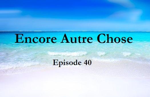 Encore Autre Chose – Ep.40