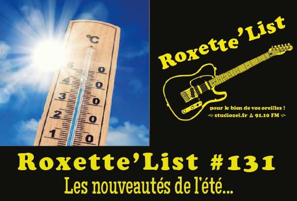 La Roxette'List #131 : les nouveautés de l'été.