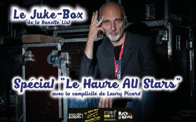 Le Juke-Box de la Roxette'List #4 recyclé (!) : Le Havre All Stars