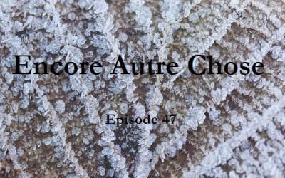 Encore Autre Chose – Ep.47