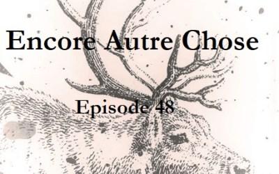 Encore Autre Chose – Ep. 48